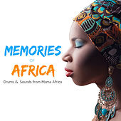 Memories of Africa: Drums & Sounds from Mama Africa de Various Artists