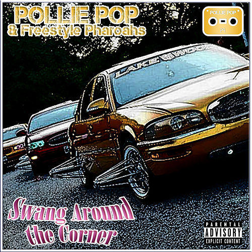 Swang Around the Corner by Pollie Pop