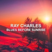 Blues Before Sunrise von Ray Charles