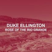 Rose of the Rio Grande de Duke Ellington