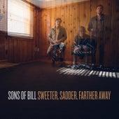 Sweeter, Sadder, Farther Away de Sons of Bill