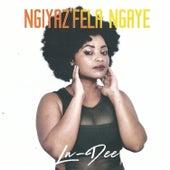 Ngiyaz'fela Ngaye by Ladee