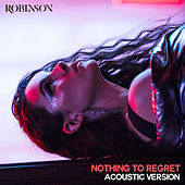Nothing to Regret (Acoustic Version) von Robinson