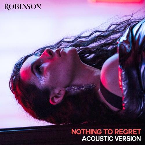 Nothing to Regret (Acoustic Version) de Robinson