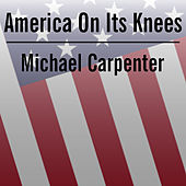 America on Its Knees by Michael Carpenter