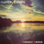Superheroes von Randy Craig