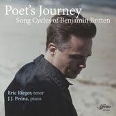 Poet's Journey: Song Cycles of Benjamin Britten by Eric Rieger