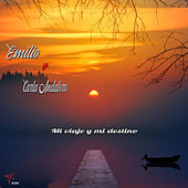 Mi viaje y mi destino (feat. Carla Andaloro) de Emilio