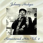 Remastered Hits Vol, 2 (All Tracks Remastered) by Johnny Hodges