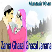 Zama Ghazal Ghazal Janana by Muntazir Khan
