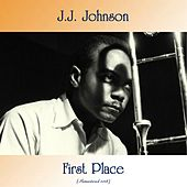 First Place (Remastered 2018) by J.J. Johnson