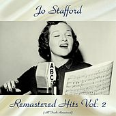 Remastered Hits Vol, 2 (All Tracks Remastered) by Jo Stafford