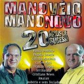Mano Véio Mano Novo: 20 Anos de Sucesso by Various Artists