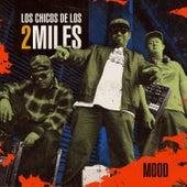 Mood by Los Chicos de los 2Miles