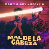Mal de la Cabeza de Mau y Ricky