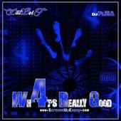 What's Really Good 4 von Dat Boi T