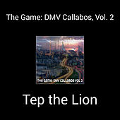 The Game: DMV Callabos, Vol. 2 by Tep The Lion