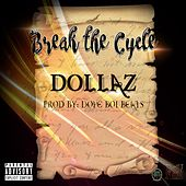 Break the Cycle by Dollaz (Hip-Hop)