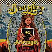 Black Mirror: Arkangel (Original Score) by Mark Isham