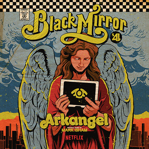 Black Mirror: Arkangel (Original Score) de Mark Isham