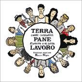 Terra Pane Lavoro. Canti contadini d'amore e di lotta by Various Artists