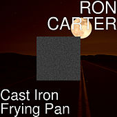 Cast Iron Frying Pan de Ron Carter