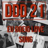Eu Odeio Love Song de Ddd21