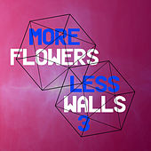 More Flowers, Less Walls! 3 by Various Artists