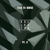 Tech to House, Pt. 6 by Various Artists