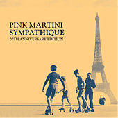 Sympathique (20th Anniversary Edition) by Pink Martini