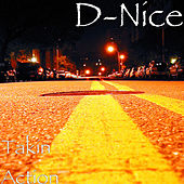Takin Action by D-Nice
