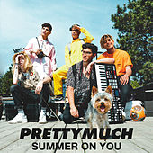 Summer on You by PrettyMuch