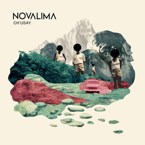 Ch'usay by Novalima