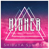 Higher de Shibuya Sunrise
