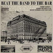 Beat the Band to the Bar by Various Artists