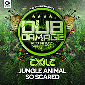 Jungle Animal / So Scared by Exile
