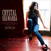 Just Like You by Crystal Shawanda