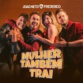 Mulher Também Trai de João Neto & Frederico