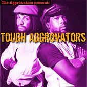 Tough Aggrovators by Sly and Robbie