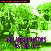 The Aggrovators vs. the Dj's by Various Artists
