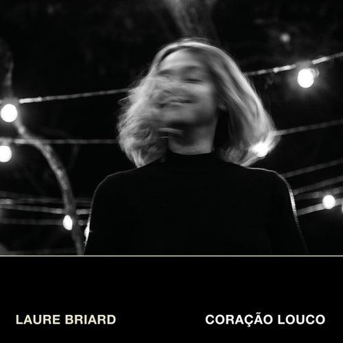 Coração Louco by Laure Briard