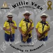 Something to Remember von Willie Vega the Romantic Sax