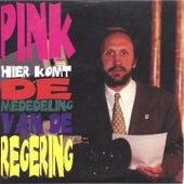 Hier Komt De Mededeling Van De Regering von Pink