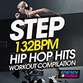 Step 132 BPM Hip Hop Hits Workout Compilation by Various Artists