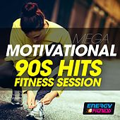 Mega Motivational 90S Hits Fitness Session by Various Artists