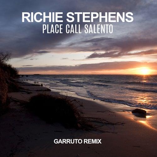 Place Call Salento (Garruto Remix) by Richie Stephens