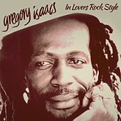Gregory Issacs In Lovers Rock Style by Gregory Isaacs