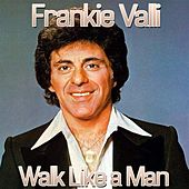 Walk Like a Man de Frankie Valli
