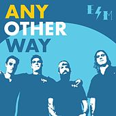 Any Other Way by Electric Mud