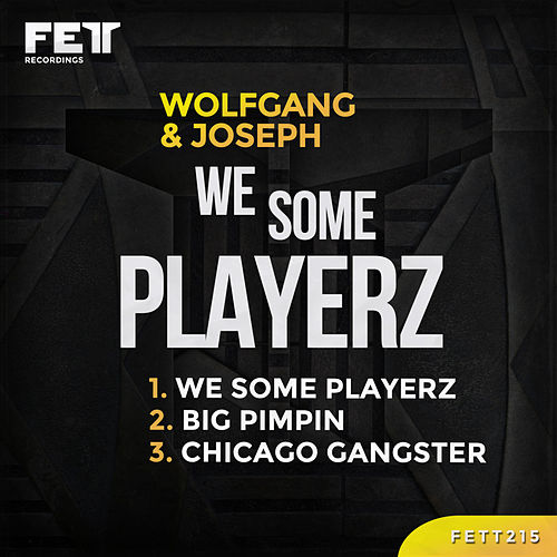We Some Playerz - Single by Wolfgang